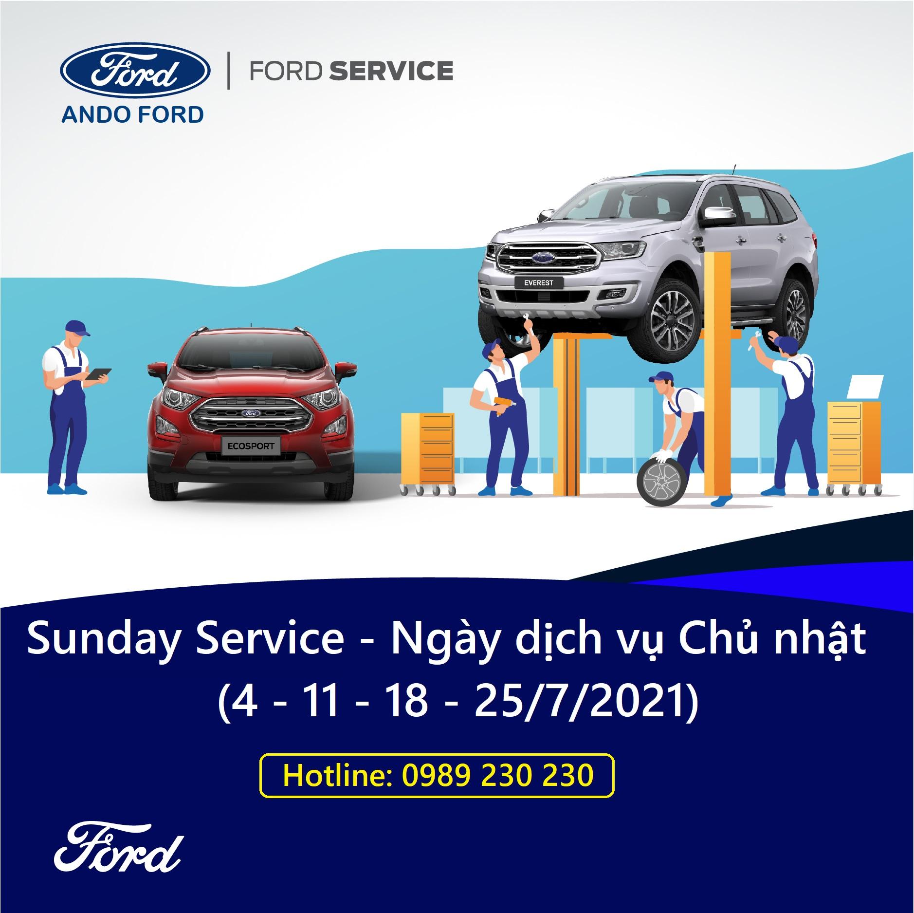 ANDO FORD – NGÀY DỊCH VỤ CHỦ NHẬT (Mùng 4, 11, 18 & 25/7/2021)