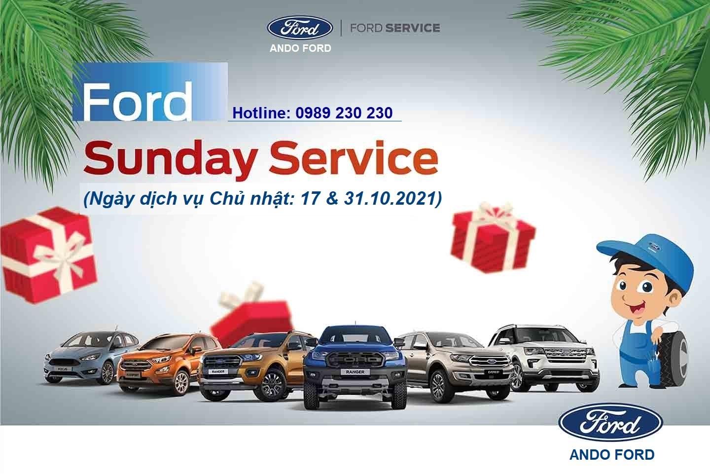 NGÀY CHỦ NHẬT DỊCH VỤ Ở ANDO FORD- FORD SUNDAY SERVICE (17 & 31/10/2021)